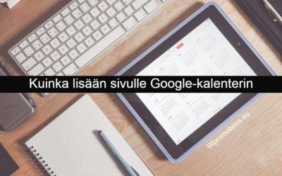 Kuinka lisään sivulle Google-kalenterin