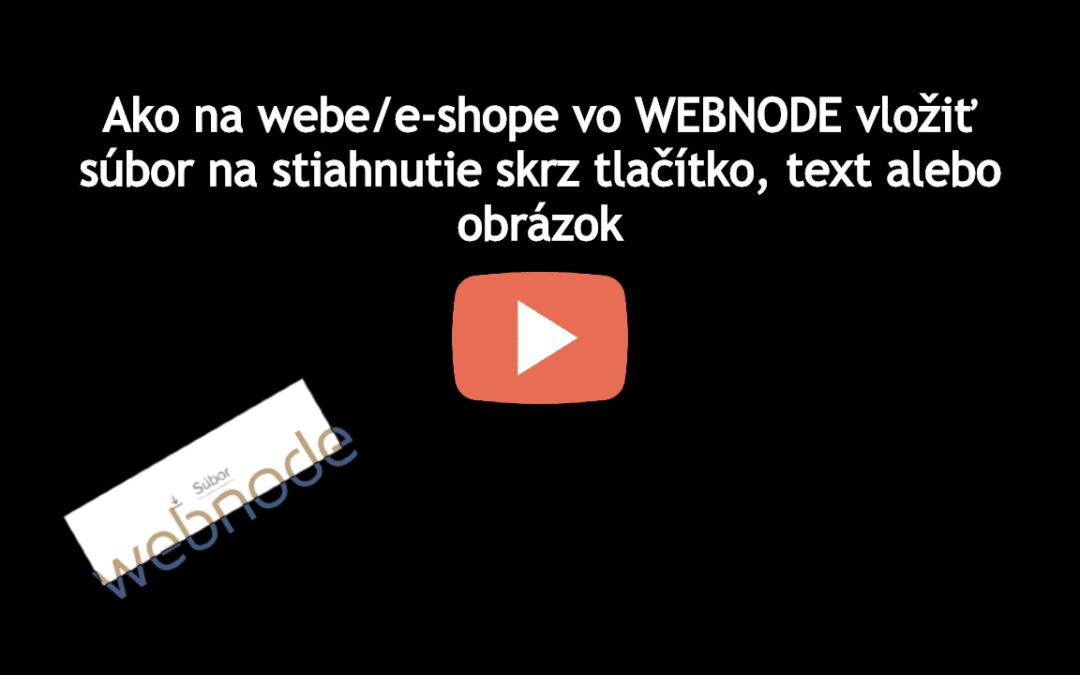VIDEONÁVOD: Ako vo WEBNODE vložiť súbor na stiahnutie skrz tlačítko, text alebo obrázok